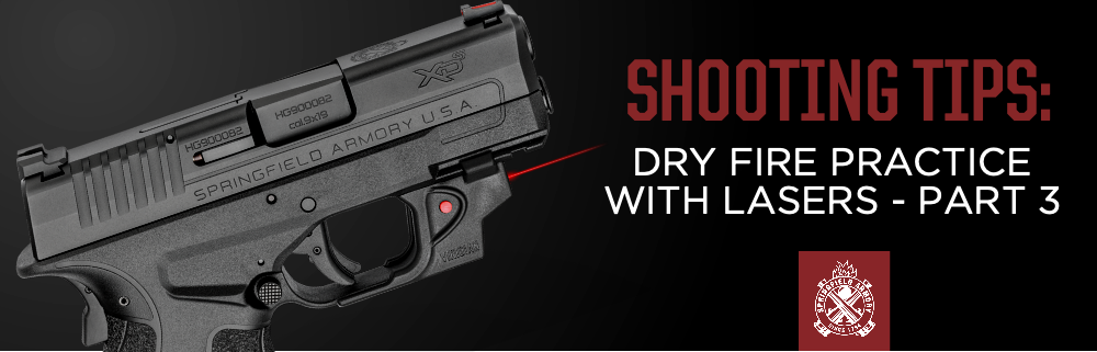 Shooting Tips - Dry Fire Practice With Lasers - Part III