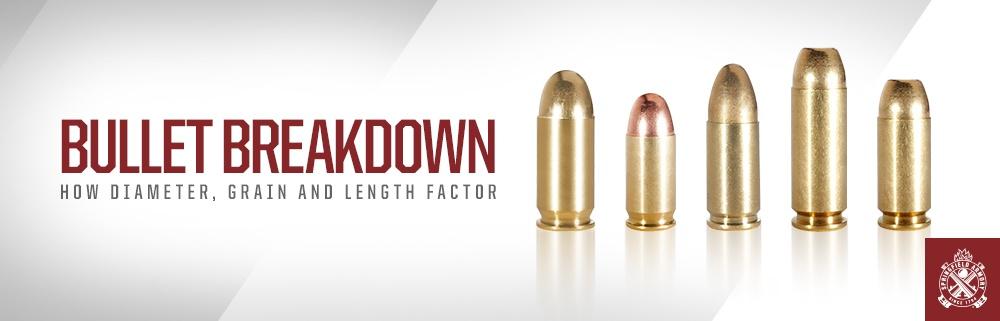 Bullet Breakdown: How Diameter, Grain and Length Factor